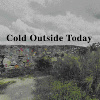 Cold Outside Today