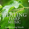 Healing Harp Music And Relaxing Moods