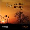 《Far Away》
