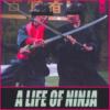 A Life Of Ninja