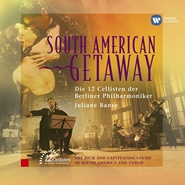 12 Cellists of the Berlin Philharmonic《South American Getaway》 - yy - yznc