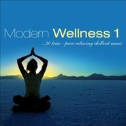 Modern Wellness Vol. 1 - Pure Relaxing Chillout Music