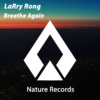 Breathe Again (LaRry Rong Remix)