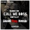 Bloodzboi & Vortglut - Call Me Boss (3ASiC Trap Remix)