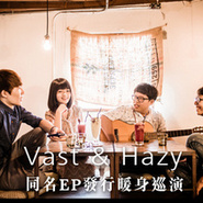 Vast & Hazy