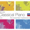 Ultimate Classical Piano: The Essential Masterpieces