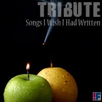 Tribute: Songs I Wish I Had Written