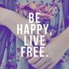 BE HAPPY, LIVE FREE.