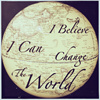 I Believe I Can Change The World
