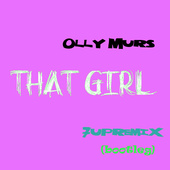 That Girl - Olly Murs(remix)