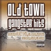 Old Town Gangster Hits
