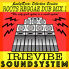 IRIEVIBESOUND ROOTS DUB MIX.1