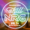 chill NRG VOL.1+ ~International Edition~