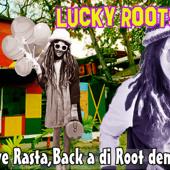 Aye Rasta,Back a di Root dem