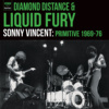 Diamond Distance & Liquid Fury: 1969​-​76