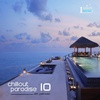 Chillout Paradise Volume 010