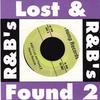 R & B's Lost & Found Vol. #2