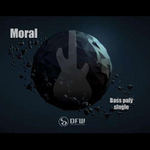 Moral- DFW bass play single