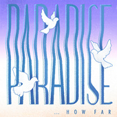 Paradise... How Far?