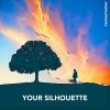 YOUR SILHOUETTE