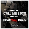 Bloodzboi & Vortglut - Call Me Boss (3ASiC Trap Remix)