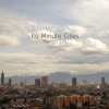60分钟,我的城市- 墨西哥城 | 60 MInute Cities- Mexico City
