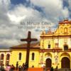 60分钟,我的城市- 圣克里斯托瓦尔-德拉斯卡萨斯 | 60 Minute  Cities- San Cristobal De Las Casas