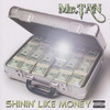 Shinin` Like Money