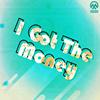 I Got The Money
