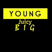 Young Juicy Big