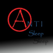 Anti Sleep